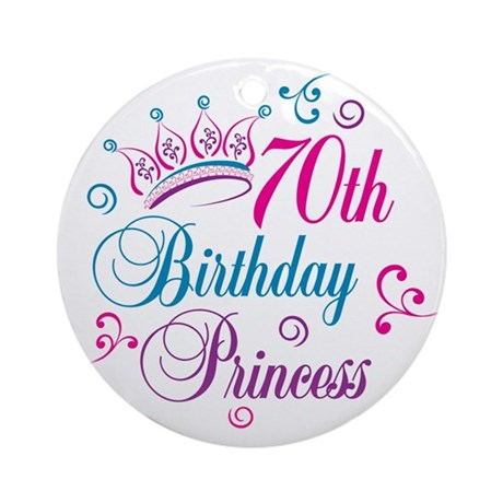 70th Birthday Princess Ornament (Round)