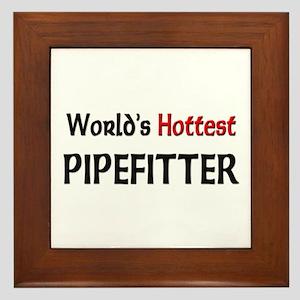 World's Hottest Pipefitter Framed Tile