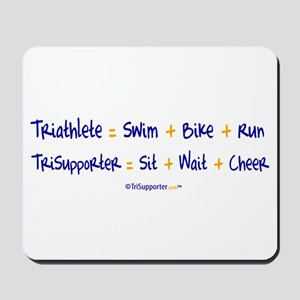 Triathlete vs. TriSupporter Mousepad