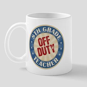 Off Duty 8th Grade Teacher Mug