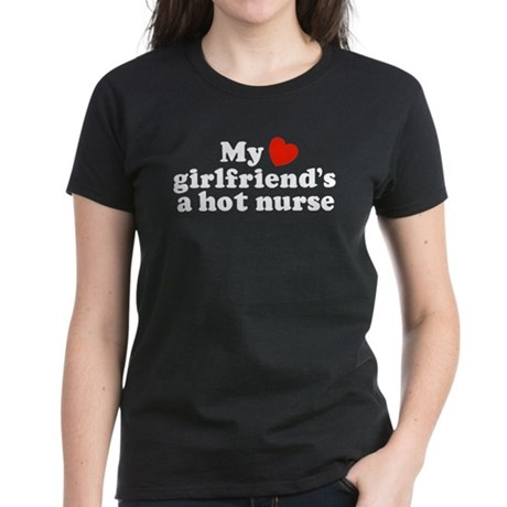 My Girlfriend's a Hot Nurse Women's Dark T-Shirt