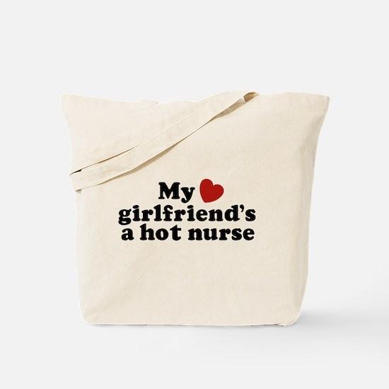 My Girlfriend's a Hot Nurse Tote Bag