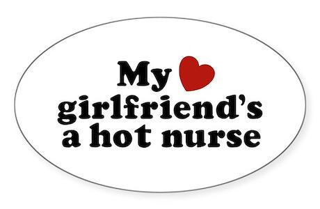 My Girlfriends A Hot Nurse Oval Sticker