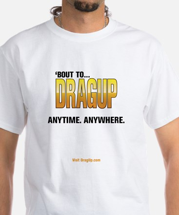 DragUp Anytime White T-Shirt