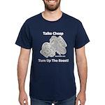 Talks Cheap - Turn Up The Boost - Dark T-Shirt