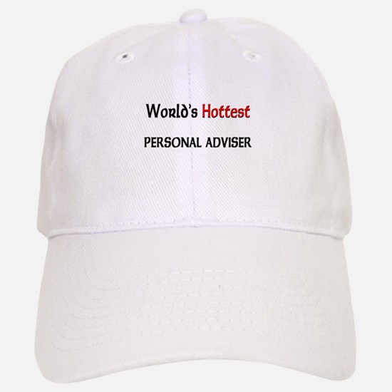 World's Hottest Personal Adviser Baseball Baseball Cap