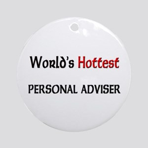 World's Hottest Personal Adviser Ornament (Round)