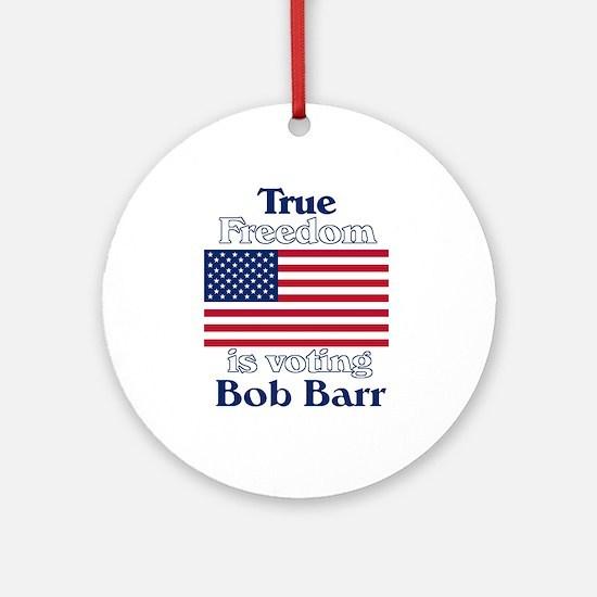 True Freedom Vote Bob Barr Ornament (Round)