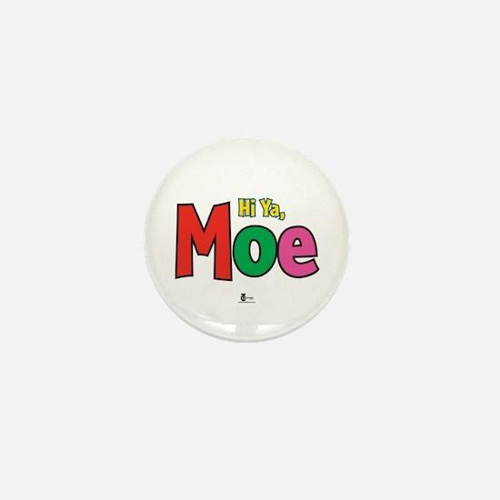 Hi Ya, Moe Mini Button