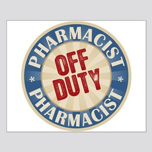 Off Duty Pharmacist Small Poster