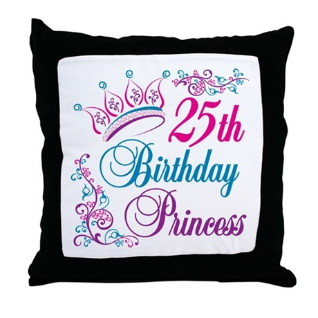 25th Birthday Princess Throw Pillow