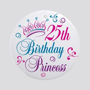 25th Birthday Princess Ornament (Round)