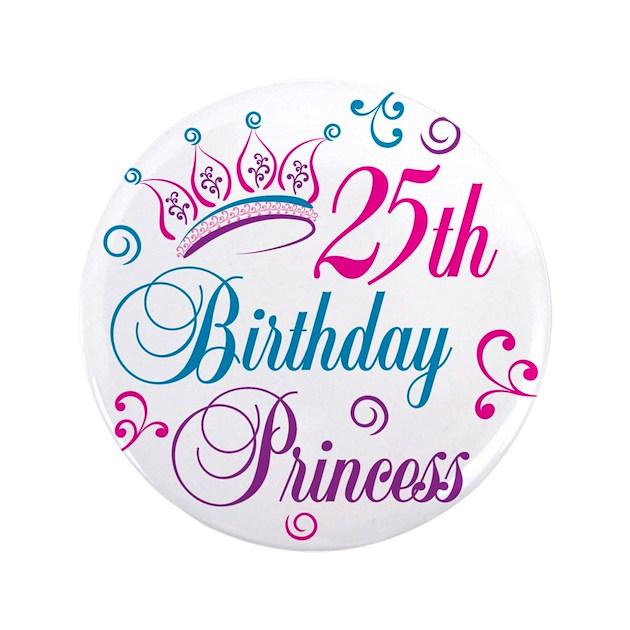 25th Birthday Princess 35 Button By Letscelebrate