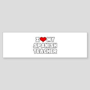 """I Love My Spanish Teacher"" Bumper Sticker"
