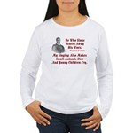 Cervantes Quote, He Who Sings Women's Long Sleeve