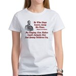 Cervantes Quote, He Who Sings Women's T-Shirt