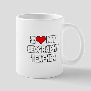 """I Love My Geography Teacher"" Mug"