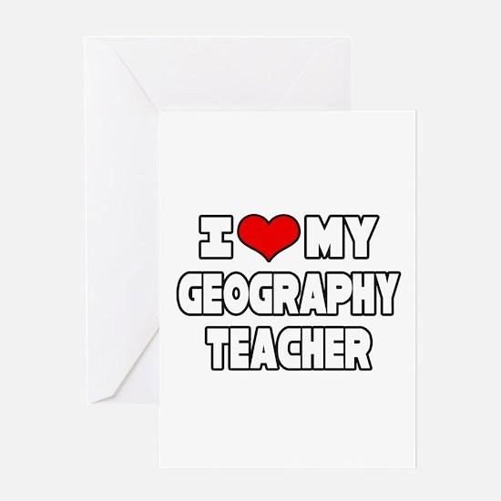 """I Love My Geography Teacher"" Greeting Card"