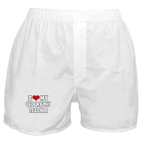 """I Love My Geography Teacher"" Boxer Shorts"