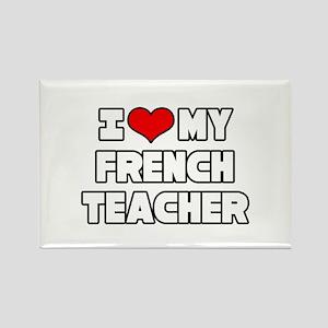 """I Love My French Teacher"" Rectangle Magnet"