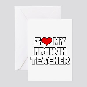 Teacher funny french greeting cards cafepress i love my french teacher greeting card m4hsunfo