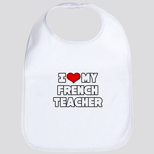 """I Love My French Teacher"" Bib"