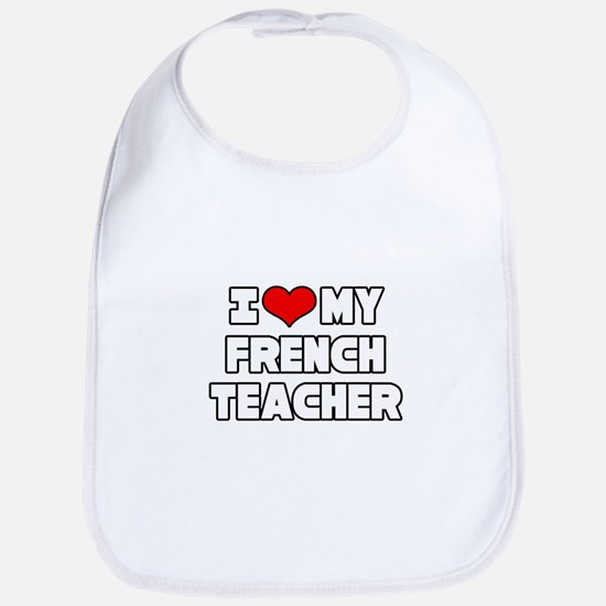 """I Love My French Teacher"" Bib"