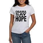 Obama Say Hope Women's T-Shirt