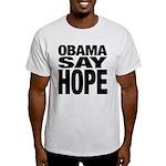 Obama Say Hope Light T-Shirt