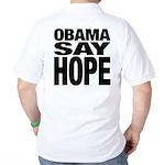 Obama Say Hope Golf Shirt