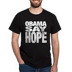 Obama Say Hope Dark T-Shirt