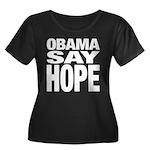 Obama Say Hope Women's Plus Size Scoop Neck Dark T