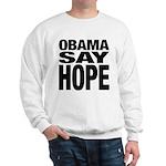 Obama Say Hope Sweatshirt