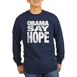 Obama Say Hope Long Sleeve Dark T-Shirt