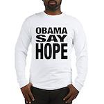 Obama Say Hope Long Sleeve T-Shirt