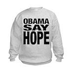 Obama Say Hope Kids Sweatshirt