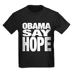 Obama Say Hope Kids Dark T-Shirt
