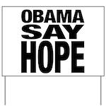 Obama Say Hope Yard Sign