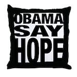 Obama Say Hope Throw Pillow