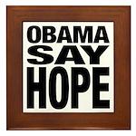Obama Say Hope Framed Tile
