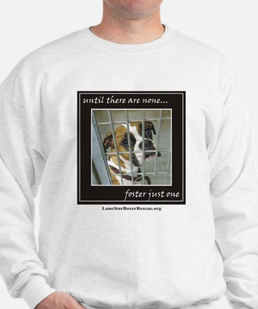 Until there are none.. Sweatshirt