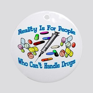 Reality Is For People Ornament (Round)