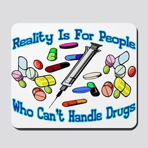 Reality Is For People Mousepad