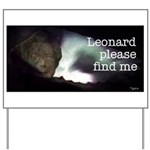Leonard please find me Yard Sign