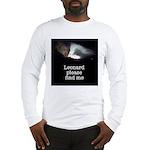 Leonard please find me Long Sleeve T-Shirt