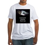Leonard please find me Fitted T-Shirt