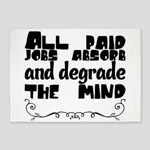 All paid jobs absorb and degrade th 5'x7'Area Rug