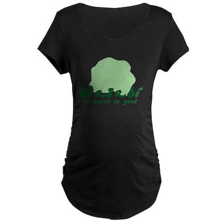 Wasabi shirt Maternity Dark T-Shirt