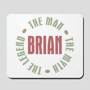 Brian Man Myth Legend Mousepad