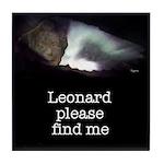 Leonard please find me Tile Coaster